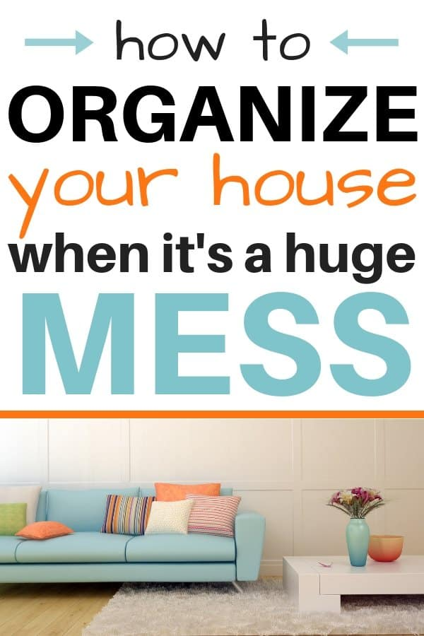 How to organize your home when it's a huge mess. How to organize your house when you're overwhelmed by the mess. How to organize your stuff when you don't know where to start. How to declutter and organize your home when you don't know where to start. How to organize your home room by room. The easiest way to organize your home. How to organize your home on a budget. FREE home organization course.