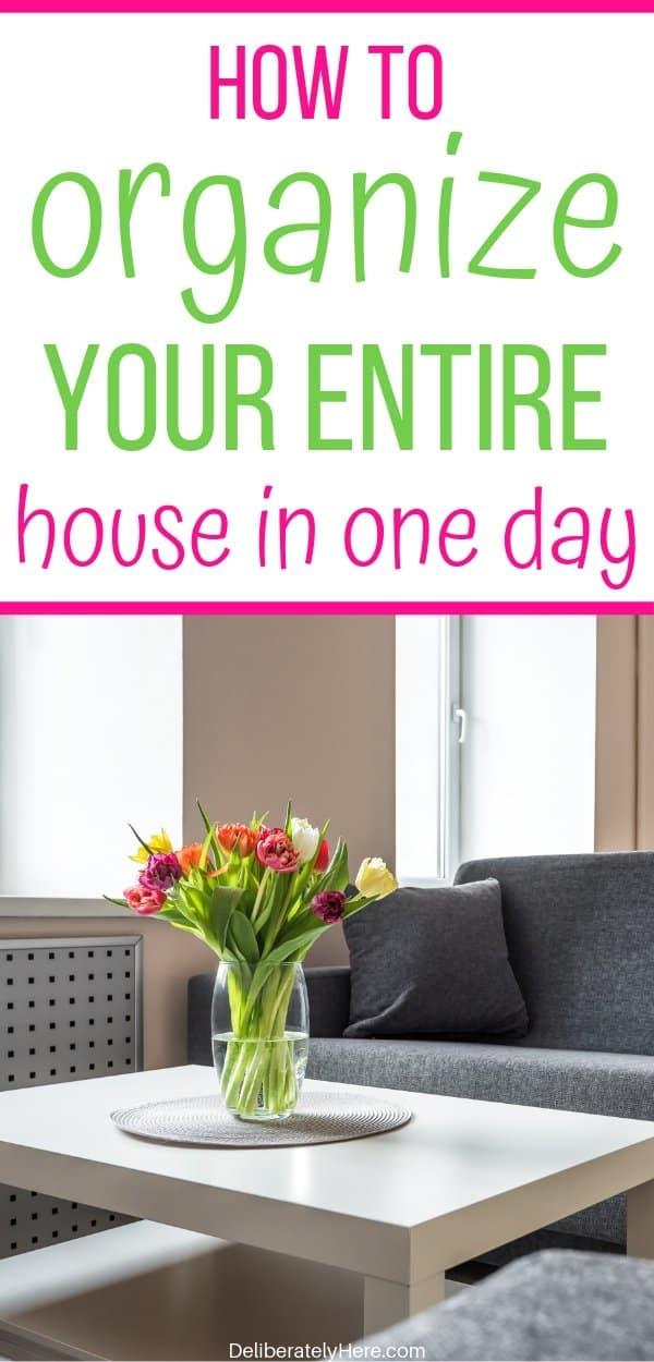 How to organize your entire house in one day. How to organize your house fast when you're overwhelmed by the mess. How to organize your home room by room and keep it clutter free. Step by step instructions to organize your home on a budget. How to organize clutter in your house.