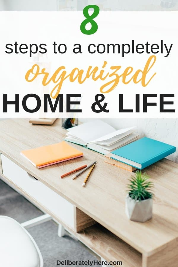 8 steps to a completely organized home & life. How to get an organized house (and life!) with kids in the house. Organized house ideas to inspire and encourage you to organize your house today. Learn how to organize and declutter your house fast with these easy organization tips. Create a clean, organized house in no time. House organization for busy moms.