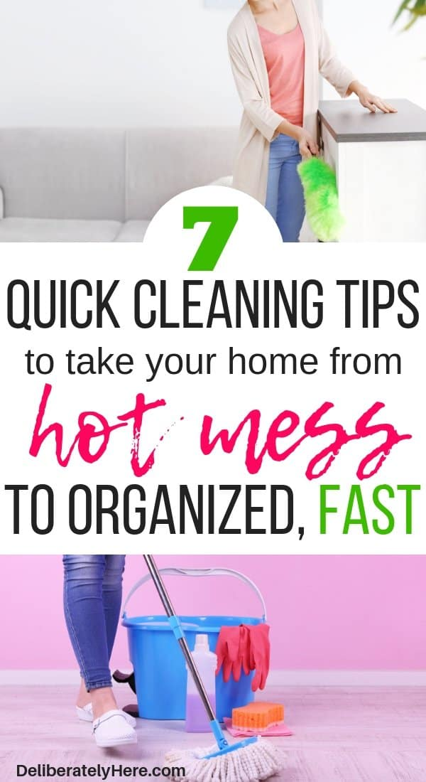 7 quick cleaning tips to take your home from hot mess to organized FAST. How to easily organize a messy home. Easy home organization tips. Simple home cleaning tips to clean your house fast. How to clean and organize your house fast. How to clean your house when the mess is overwhelming. How to get your house company-ready in less than a hour.