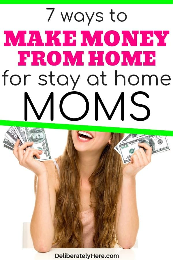 7 Ways to make money from home for stay at home moms. Stay at home mom jobs. How to become a work from home mom. Legitimate work from home jobs for busy moms. No experience work from home jobs for moms. Work from home ideas non phone for moms. How to make money from home.