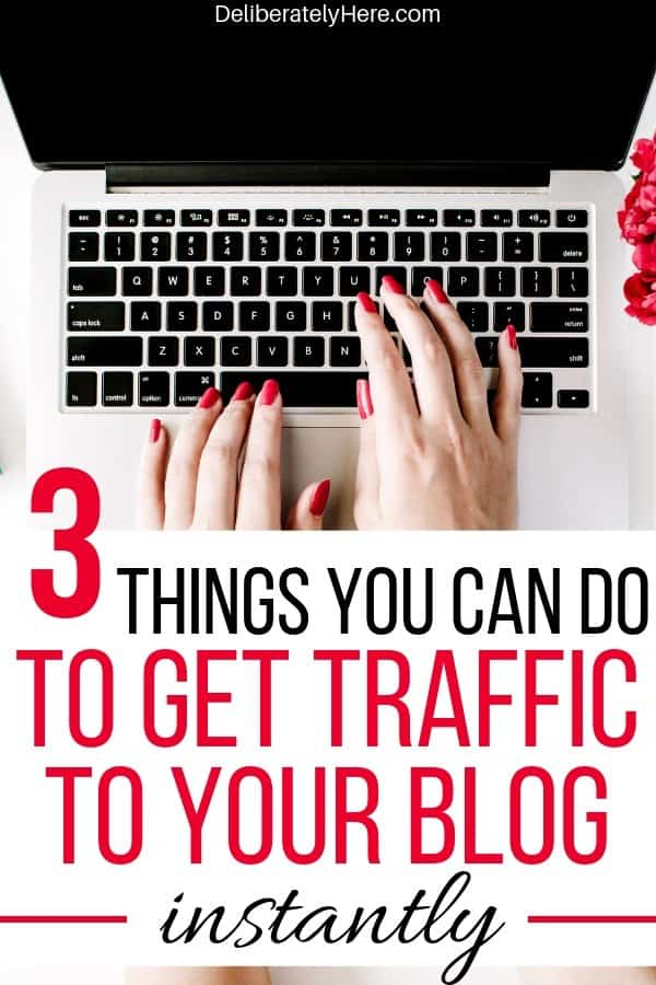 3 things you can do to get traffic to your blog fast. 3 ways how to get traffic to a new blog. What I did to grow my new blog into a full time business. How to get blog traffic from Pinterest. How to get blog traffic tips. Easy ways to get free blog traffic. How to start a new blog and make money from home. How I grew my blog to earning a full time income in one year. How to start a blog. How to increase blog traffic. How to increase traffic to a new blog.