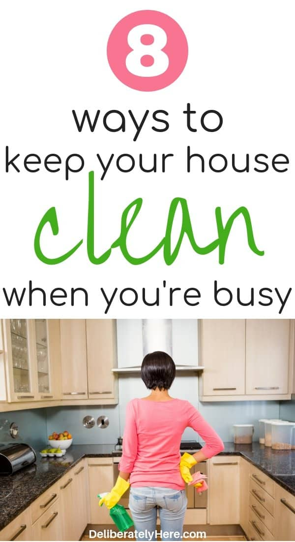 How to keep your house clean when you're busy. 8 Ways to keep your house clean when you're too busy to clean. How to keep your house clean with kids. Daily routines to keep your house clean. Life hacks to keep your house clean. How to keep your house clean and organized every day for busy moms. Cleaning tips for busy moms.