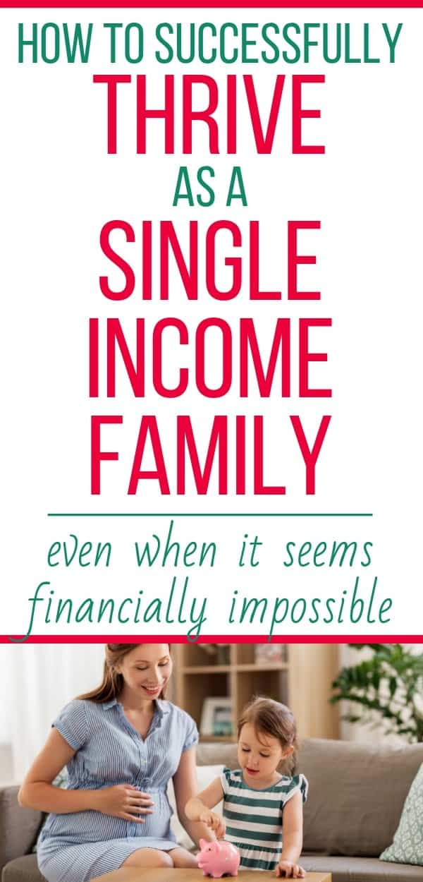 11 easy tips to thrive as a single income family even when it seems financially impossible. How to become a single income family when money is tight. How to become a stay at home mom and live on one income. How to survive on one income as a stay at home mom. How to thrive on one low income. Easy transition steps to help you go from two incomes down to one. How to raise a family on one income. How to successfully live on one income as a family.